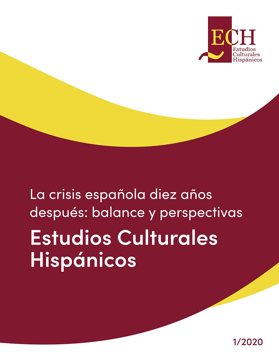 La crisis española diez años después: balance y perspectivas. Sección monográfica del primer número de la revista Estudios Culturales Hispánicos
